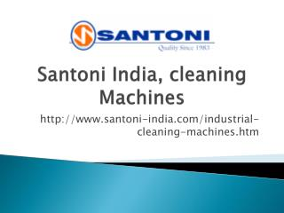 Santoni India, Industrial Cleaning Machines and Vacuum Cleaners