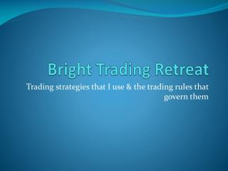 Bright Trading Retreat