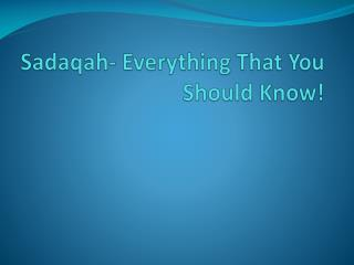 Sadaqah- Everything That You Should Know!