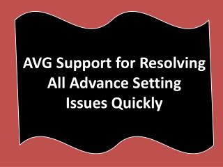 AVG Support for Resolving All Advance Setting Issues Quickly