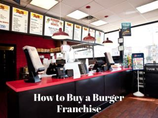 How to Buy a Burger Franchise