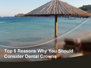 Why You Should Consider Dental Crowns?