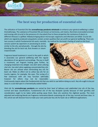 The best way for production of essential oils