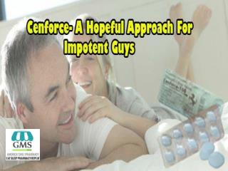 Cenforce- A Hopeful Approach For Impotent Guys