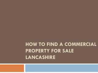 How to Find a Commercial Property for Sale Lancashire