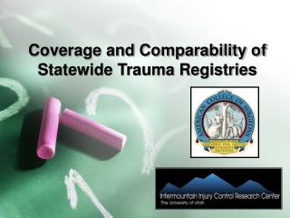 Coverage and Comparability of Statewide Trauma Registries