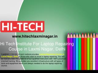 Hi Tech Institute For Laptop Repairing Course in Laxmi Nagar, Delhi