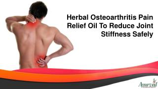Herbal Osteoarthritis Pain Relief Oil To Reduce Joint Stiffness Safely