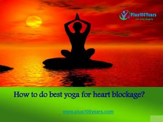 How to do best yoga for heart blockage