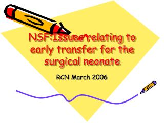 NSF:Issues relating to early transfer for the surgical neonate