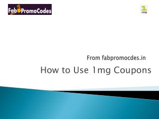 How to use 1mg coupons
