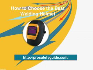 The Best Auto Darkening Welding Helmet And Other Accessories For Your Welding Needs