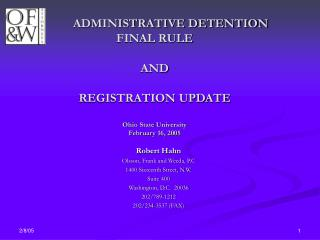 ADMINISTRATIVE DETENTION FINAL RULE   AND  REGISTRATION UPDATE    Ohio State University February 16, 2005
