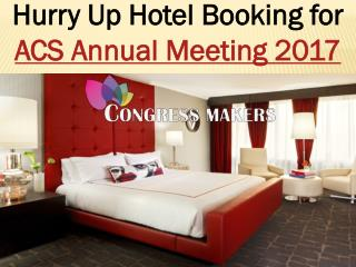 Hurry Up Hotel Booking for ACS Annual Meeting 2017