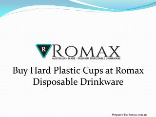 Buy Hard Plastic Cups at Romax Disposable Drinkware