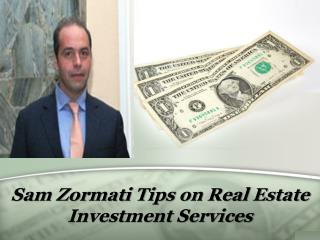 Sam Zormati Tips on Real Estate Investment Services