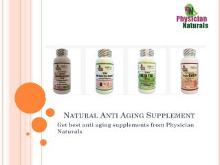 Get best anti aging supplements from Physician Naturals