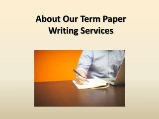 About Our Term Paper Writing Services