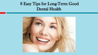 8 Easy Tips for Long-Term Good Dental Health