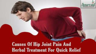 Causes Of Hip Joint Pain And Herbal Treatment For Quick Relief