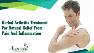 Herbal Arthritis Treatment For Natural Relief From Pain And Inflammation