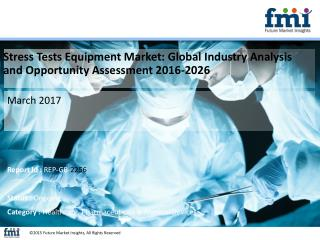 Stress Tests Equipment Market with Worldwide Industry Analysis to 2026