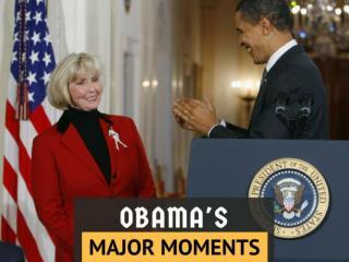 Obama's major moments