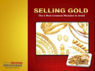 The Expensive Mistakes When Selling Gold