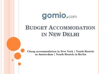 Budget Accommodation in New Delhi - www.gomio.com