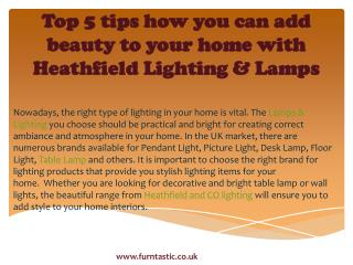Top 5 tips how you can add beauty to your home with Heathfield Lighting & Lamps