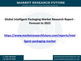 Global Intelligent Packaging Market is expected to CAGR of 6% by 2022: Vendors- Sealed Air and SYSCO Corp