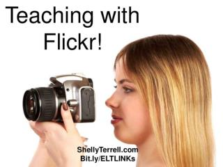 Teaching with Flickr! Resources, Tools, Apps