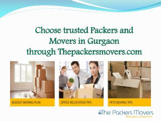 Choose trusted Packers and Movers in Gurgaon through Thepackersmovers.com