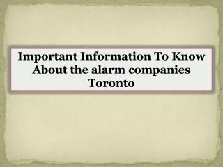Important Information To Know About the alarm companies Toronto