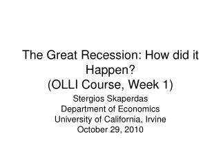 The Great Recession: How did it Happen? (OLLI Course, Week 1)