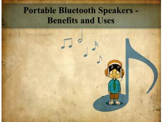 Portable bluetooth speakers- benefits and uses