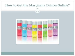 How to the Get Marijuana Drinks Online?