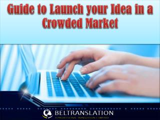 Guide to Launch your Idea in a Crowded Market