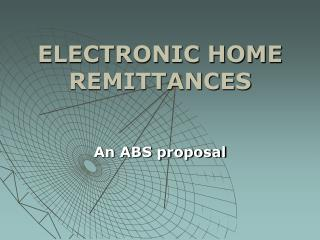 ELECTRONIC HOME REMITTANCES