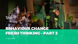 Behaviour change- fresh thinking