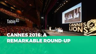 Table19's Remarkable Round Up of Cannes Lions 2016