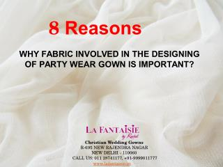 8 Reasons Why Fabrics are important for Designing Party Gowns