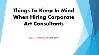 Things To Keep In Mind When Hiring Corporate Art Consultants