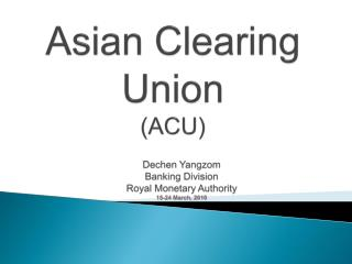 Asian Clearing Union  ACU