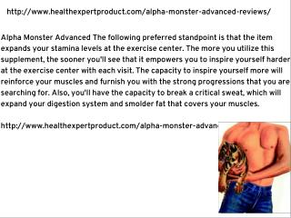 http://www.healthexpertproduct.com/alpha-monster-advanced-reviews/