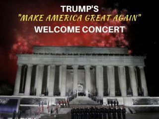 "Trump's ""Make America Great Again"" welcome concert"