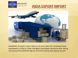 Reach the Market and Buyers Easily with  India Export Import Data