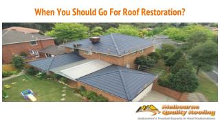 When You Should Go For Roof Restoration?