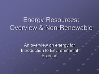 Energy Resources: Overview & Non-Renewable