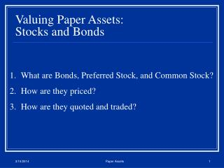 Valuing Paper Assets: Stocks and Bonds